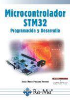 MICROCONTROLADOR STM32. PROGRAMACION Y DESARROLLO