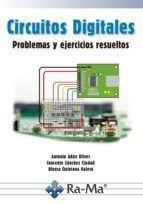 CIRCUITOS DIGITALES: PROBLEMAS Y EJERCICIOS RESUELTOS