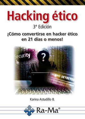 HACKING ETICO COMO CONVERTIRSE EN HACKER ETICO EN 21 DIAS O MENOS