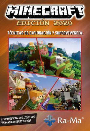 MINECRAFT (EDICION 2020). TECNICAS DE EXPPLORACION Y SUPERVIVENCIA