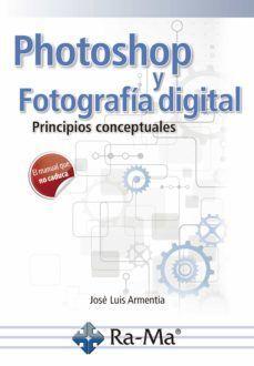 PHOTOSHOP Y FOTOGRAFIA DIGITAL. PRINCIPIOS CONCEPTUALES