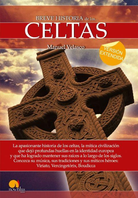 BREVE HISTORIA DE LOS CELTAS (VERSIÓN EXTENDIDA)
