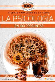 LA PSICOLOGIA EN 100 PREGUNTAS