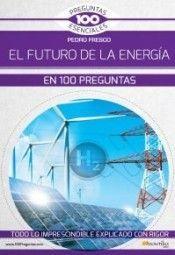 EL FUTURO DE LA ENERGIA EN 100 PREGUNTAS