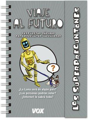 SUPERPREGUNTONES / VIAJE AL FUTURO