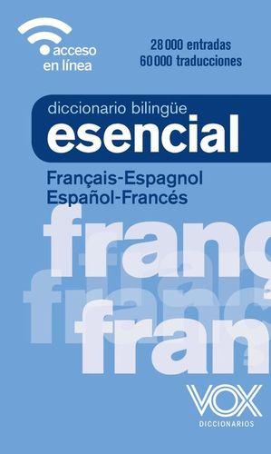 DICCIONARIO ESENCIAL FRANCÉS-ESPAÑOL / ESPAÑOL-FRANCÉS