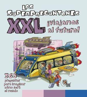 LOS SUPERPREGUNTONES XXL IVIAJAMOS AL FUTURO!