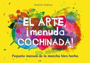 EL ARTE, MENUDA COCHINADA!