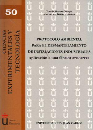 PROTOCOLO AMBIENTAL PARA EL DESMANTELAMIENTO DE INSTALACIONES INDUSTRIALES