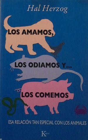 LOS AMAMOS, LOS ODIAMOS Y... LOS COMEMOS