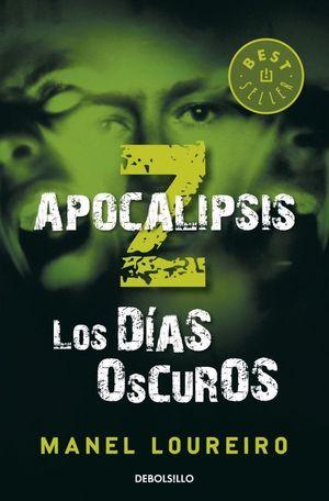 LOS DÍAS OSCUROS (APOCALIPSIS Z 2)