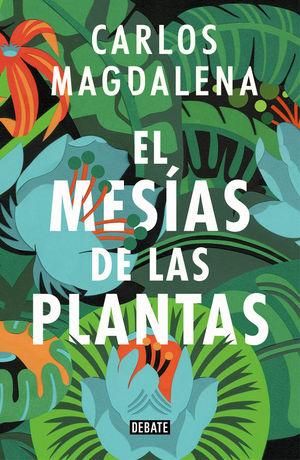 EL MESIAS DE LAS PLANTAS