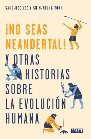 ¡NO SEAS NEANDERTAL!