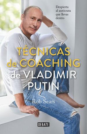 TECNICAS DE COACHING DE VLADIMIR PUTIN
