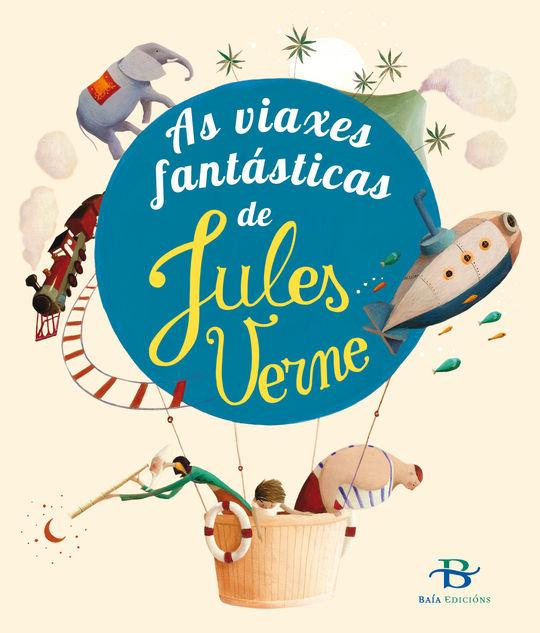 AS VIAXES FANTÁSTICAS DE JULES VERNE