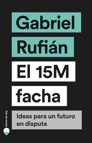 EL 15M FACHA. IDEAS PARA UN FUTURO EN DISPUTA