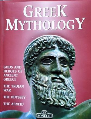GREEK MITHOLOGY - GODS AND HEROES OF ANCIENT GREECE - THE TROJAN WAR - THE ODYSSEY - THE AENEID