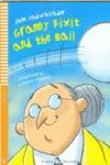GRANNY FIXIT AND THE BALL +CD AN STAGE 1 YOUNG READERS