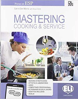 MASTERING. COOKING & SERVICE. PER GLI IST. PROFESSIONALI. CON E-BOOK. CON ESPANSIONE ONLINE (INGLÉS)