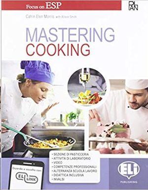 MASTERING. COOKING. PER GLI IST. PROFESSIONALI. CON E-BOOK. CON ESPANSIONE ONLINE (INGLÉS)
