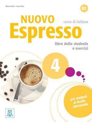 NUOVO ESPRESSO 4. LIBRO DELLO STUDENTE E ESERCIZI. CORSO DI ITALIANO B2. CON CD-AU