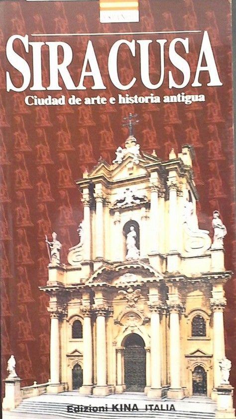 SIRACUSA - CIUDAD DE ARTE E HISTORIA ANTIGUA
