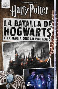 LA BATALLA DE HOGWARTS Y LA MAGIA QUE LO PROTEGIO