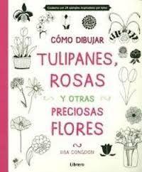 CÓMO DIBUJAR, TULIPANES, ROSAS Y OTRAS FLORES