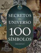 LOS SECRETOS DEL UNIVERSO EN 100 SIMBOLOS