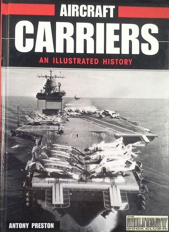 AIRCRAFT CARRIERS, AN ILUSTRATED HISTORY
