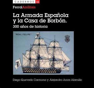 LA ARMADA ESPAÑOLA Y LA CASA DE BORBÓN - 300 AÑOS DE HISTORIA