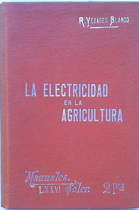 LA ELCTRICIDAD EN LA AGRICULTURA
