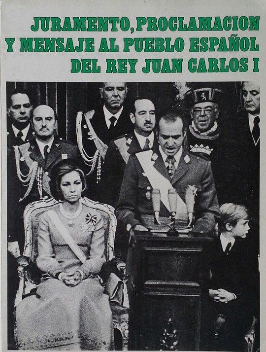 JURAMENTO ,PROCLAMACION Y MENSAJE AL PUEBLO ESPAÑOL DEL REY JUAN CARLOS I