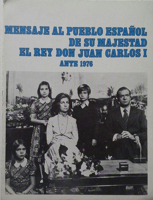 MENSAJE AL PUEBLO ESPAÑOL DE SU MAJESTAD EL REY DON JUAN CARLOS I ANTE 1976