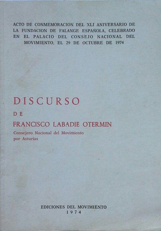 DISCURSO DE FRANCISCO LABADIE OTERMIN CONSEJERO DEL MOVIMIENTO POR ASTURIAS