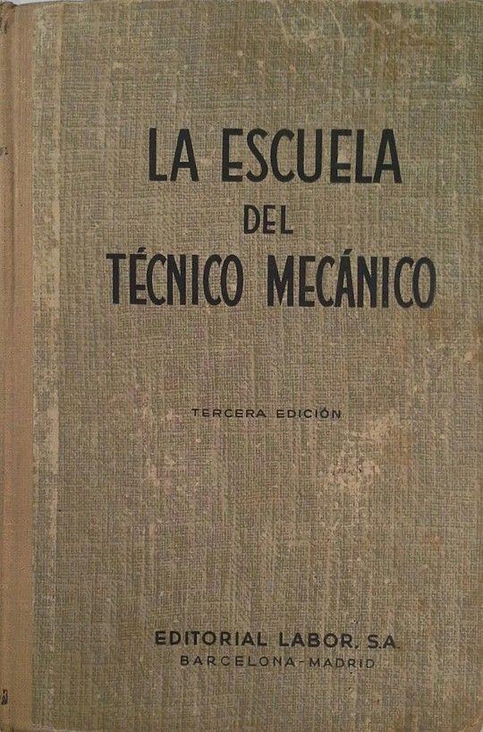LA ESCUELA DEL TÉCNICO MECÁNICO VII CALDERAS, MÁQUINAS DE VAPOR