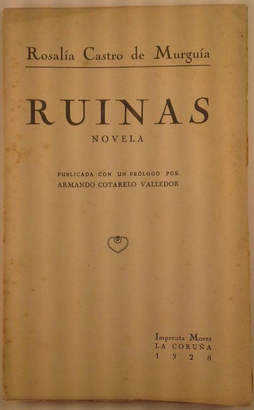 RUINAS. NOVELA. PUBLICADA PROLOGO ARMANDO COTARLO VALLEDOR