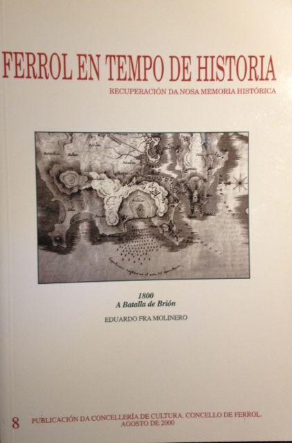 FERROL EN TEMPO DE HISTORIA. 1800 A BATALLA DE BRIÓN.