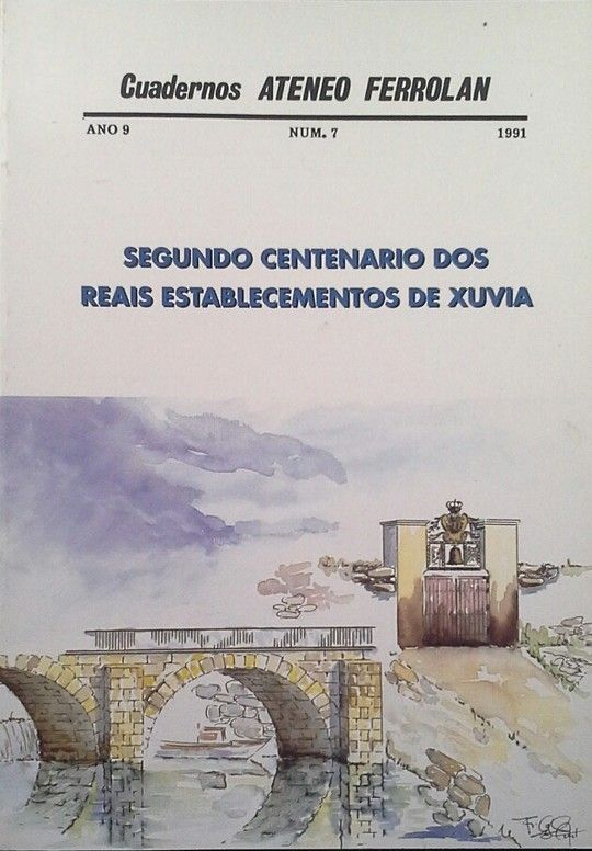 CUADERNOS ATENEO FERROLAN Nº7 SEGUNDO CENTENARIO DOS REAIS ESTABLECEMENTOS DE XU