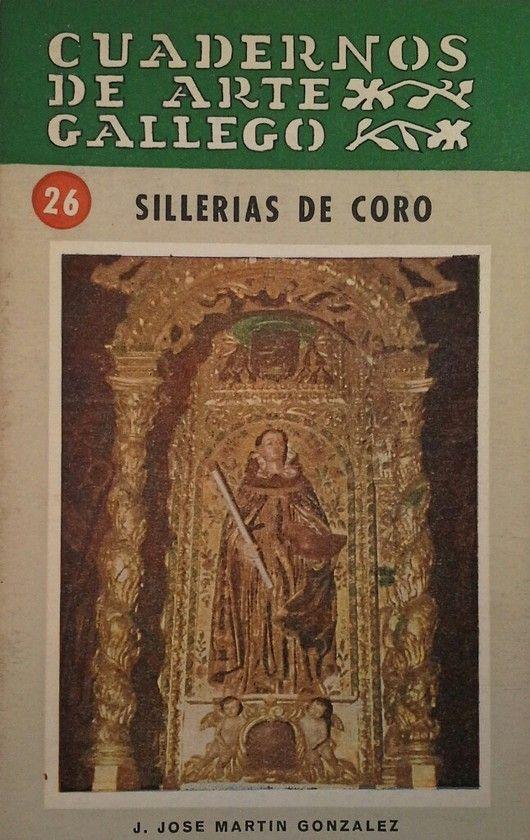 CUADERNOS DE ARTE GALLEGO 26 SILLERIAS DE CORO