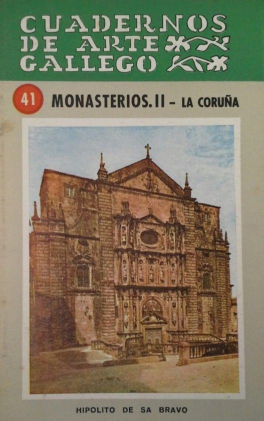 CUADERNOS DE ARTE GALLEGO 41 MONASTERIOS II LA CORUÑA
