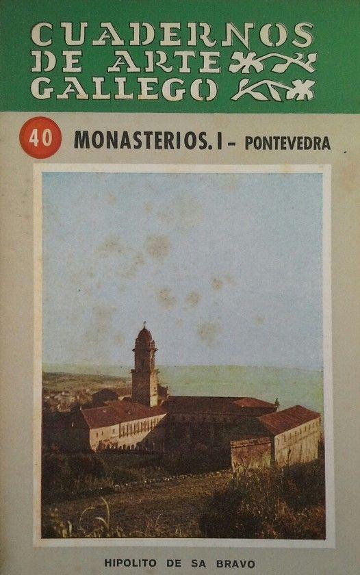 CUADERNO DE ARTE GALLEGO 40 MONASTERIOS I PONTEVEDRA