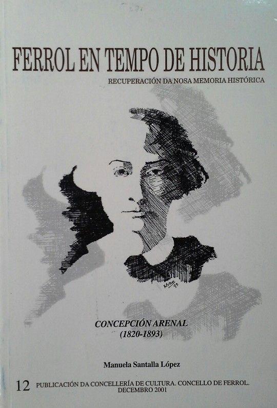 FERROL EN TEMPO DE HISTORIA 12- CONCEPCIÓN ARENAL 1820-1893