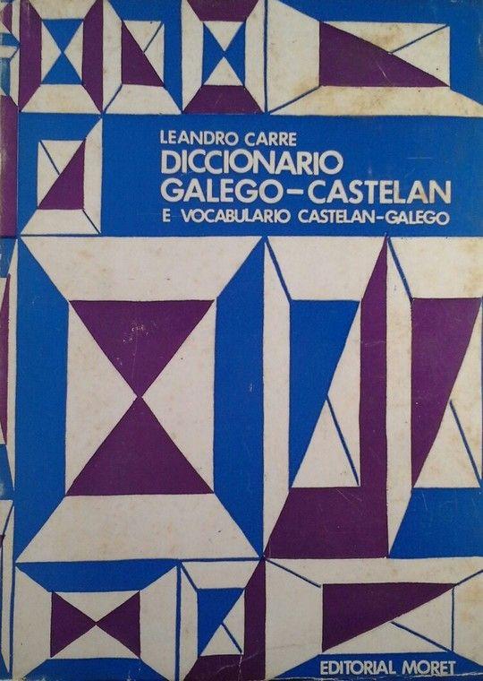 DICCIONARIO GALEGO - CASTELAN E VOCABULARIO CASTELAN - GALEGO