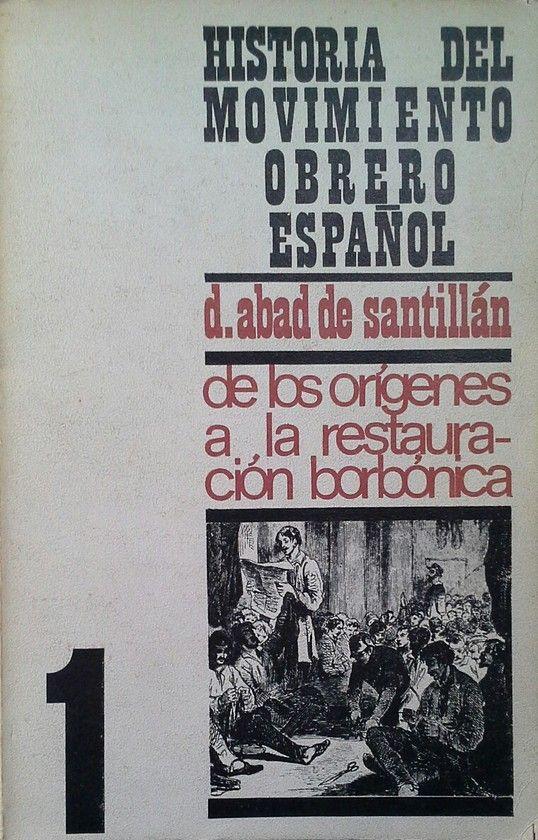 HISTORIA DEL MOVIMIENTO OBRERO ESPAÑOL 1 DE LOS ORIGENES A LA RESTAURACION BORBO