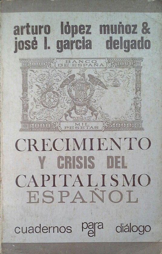 CRECIMIENTO Y CRISIS DEL CAPITALISMO ESPAÑOL