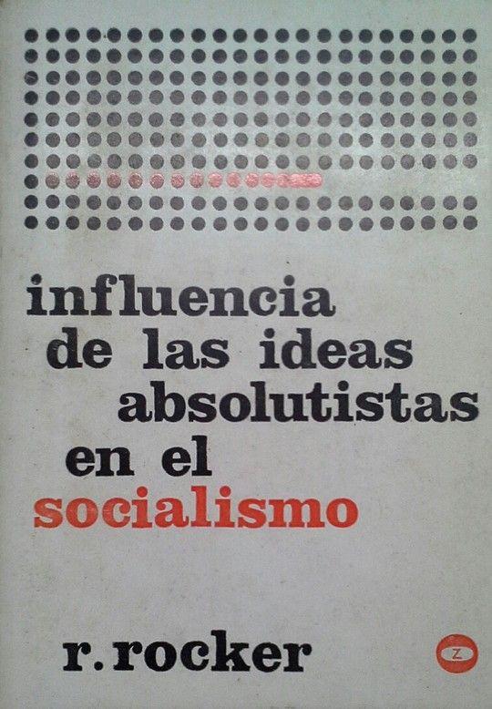 INFLUENCIA DE LAS IDEAS ABSOLUTISTAS EN EL SOCIALISMO
