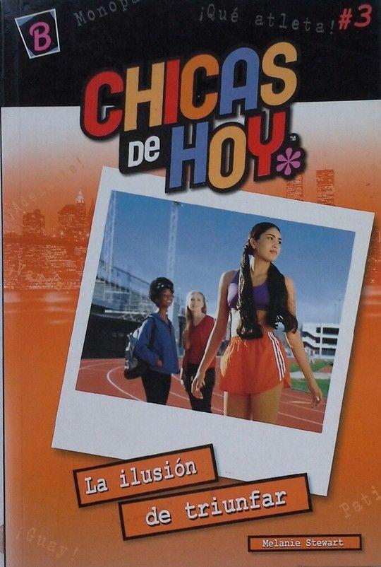 CHICAS DE HOY  LA ILUSION DE TRIUNFAR
