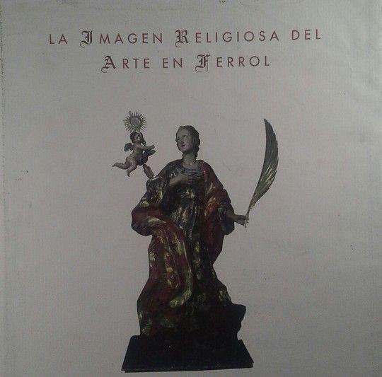 LA IMAGEN RELIGIOSA DEL ARTE EN FERROL
