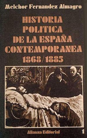 HISTORIA POLITICA DE LA ESPAÑA CONTEMPORANEA 1868-1885
